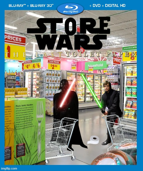 Store Wars: The Last Toilet paper | made w/ Imgflip meme maker