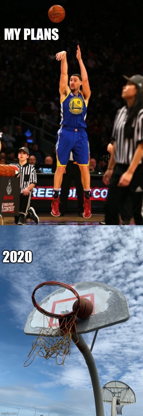 MY PLANS; 2020 | image tagged in 2020 | made w/ Imgflip meme maker