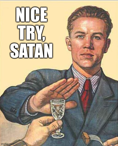 Nice Try Satan Imgflip
