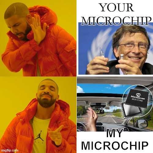Drake Hotline Bling |  YOUR MICROCHIP; MY MICROCHIP | image tagged in memes,drake hotline bling,bill gates,vaccine,microchip | made w/ Imgflip meme maker
