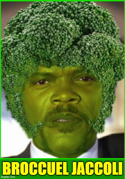 Got a More Clever Name 4 Samuel? Winner will be Complimented |  BROCCUEL JACCOLI | image tagged in vince vance,samuel l jackson,samuel jackson,broccoli,vegan,vegan memes | made w/ Imgflip meme maker