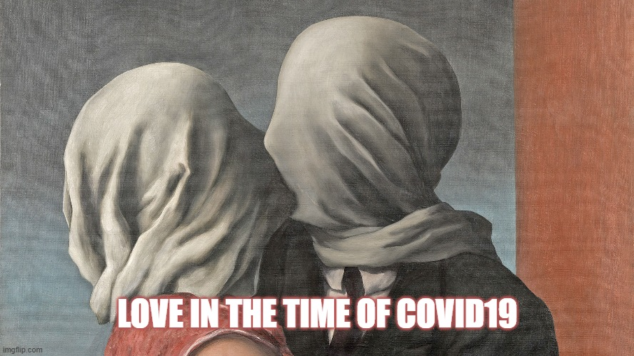 Love is Love? |  LOVE IN THE TIME OF COVID19 | image tagged in covid19,social distancing | made w/ Imgflip meme maker