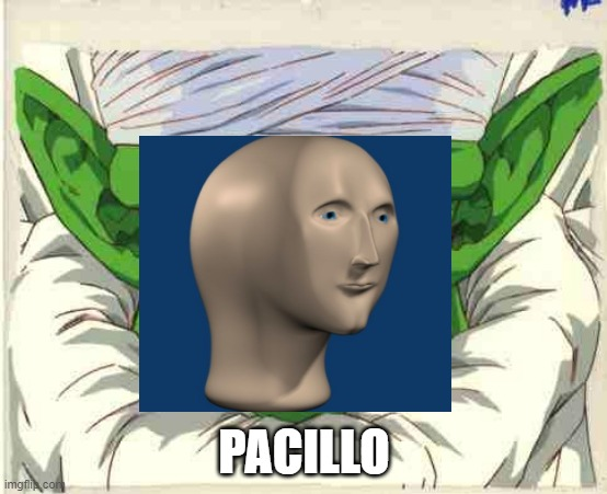 ... |  PACILLO | image tagged in meme man,derp | made w/ Imgflip meme maker