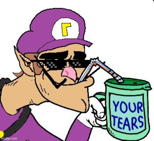 image tagged in waluigi drinking tears | made w/ Imgflip meme maker