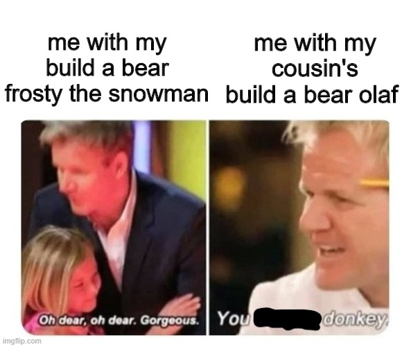 frosty is my favorite |  me with my cousin's build a bear olaf; me with my build a bear frosty the snowman | image tagged in build a bear,frosty,frosty the snowman,frozen,olaf | made w/ Imgflip meme maker