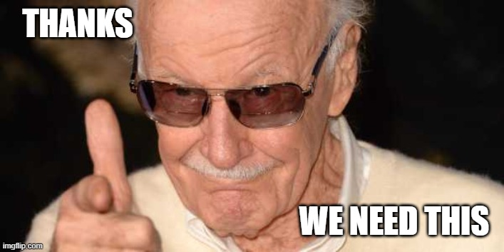 Stan Lee Pointing at you | THANKS WE NEED THIS | image tagged in stan lee pointing at you | made w/ Imgflip meme maker