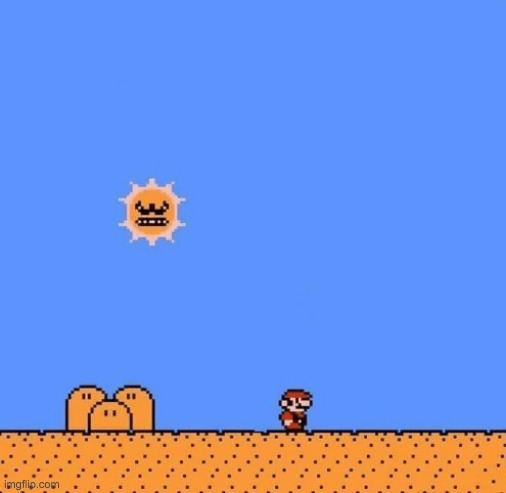 Super Mario 3 Angry Sun | image tagged in super mario 3 angry sun | made w/ Imgflip meme maker