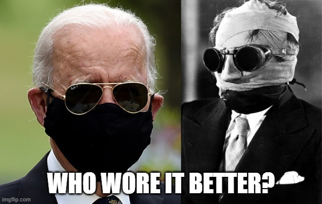 Who Wore It Better? |  WHO WORE IT BETTER? | image tagged in the invisible man,joe biden | made w/ Imgflip meme maker
