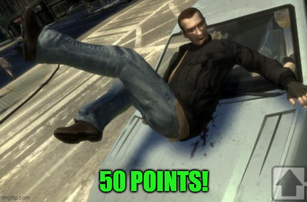 50 POINTS! | made w/ Imgflip meme maker