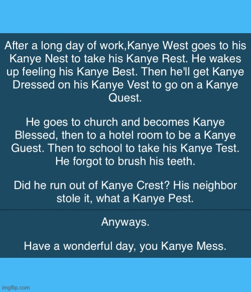 Kanye West | image tagged in kanye west,stop reading the tags,oh wow are you actually reading these tags,stop,stop it | made w/ Imgflip meme maker