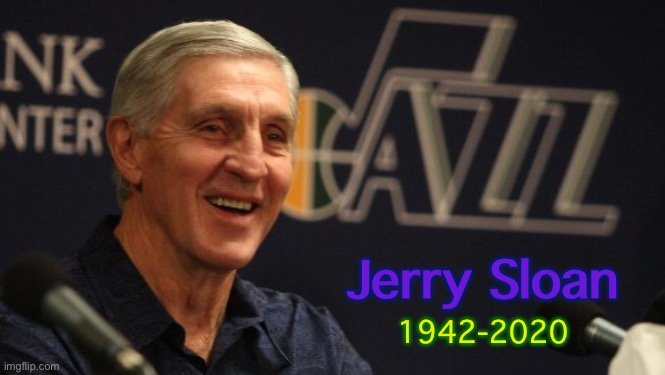 Thanks Coach! |  Jerry Sloan; 1942-2020 | image tagged in utah,jazz,nba,utah jazz,coach,rest in peace | made w/ Imgflip meme maker