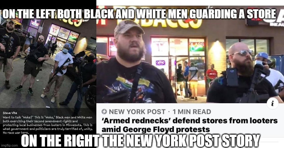 ON THE LEFT BOTH BLACK AND WHITE MEN GUARDING A STORE; ON THE RIGHT THE NEW YORK POST STORY | image tagged in fake news,democrats,republicans,politics,race,hate | made w/ Imgflip meme maker