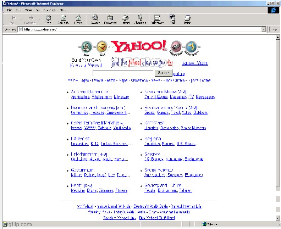 Yahoo in the 90s | image tagged in yahoo in the 90s | made w/ Imgflip meme maker