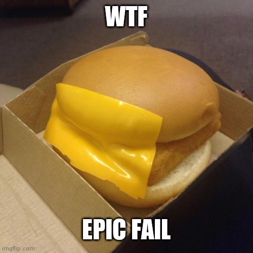 Bruh. |  WTF; EPIC FAIL | image tagged in you had one job | made w/ Imgflip meme maker