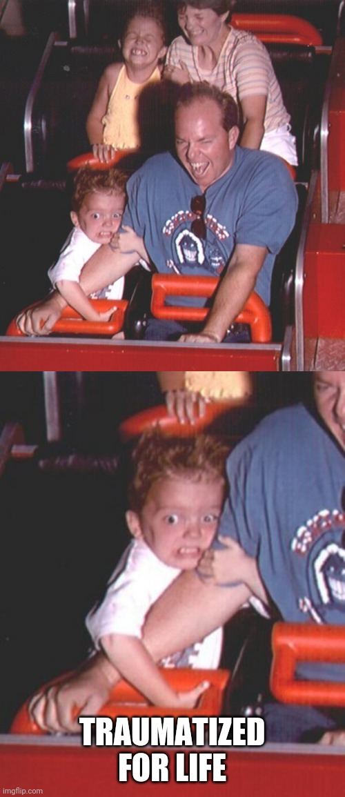 POOR KID |  TRAUMATIZED FOR LIFE | image tagged in memes,kids,roller coaster | made w/ Imgflip meme maker