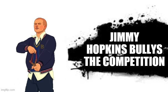 Super Smash Bros. SPLASH CARD |  JIMMY HOPKINS BULLYS THE COMPETITION | image tagged in super smash bros splash card | made w/ Imgflip meme maker