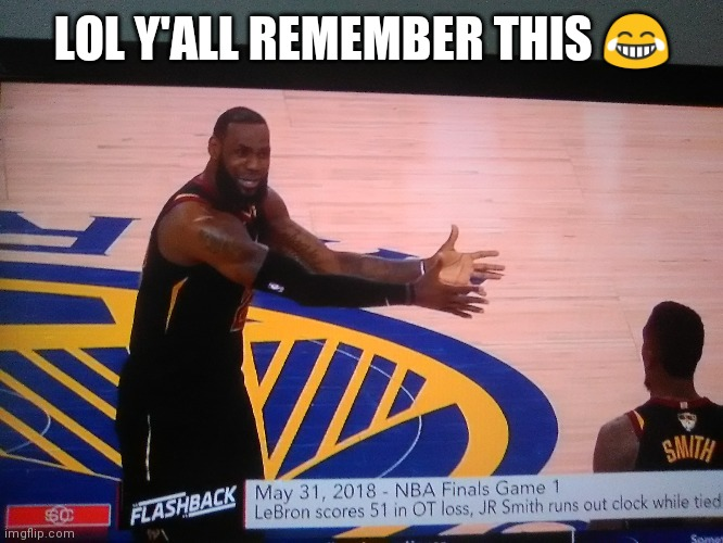 LeBron playoffs |  LOL Y'ALL REMEMBER THIS 😂 | image tagged in lebron james | made w/ Imgflip meme maker