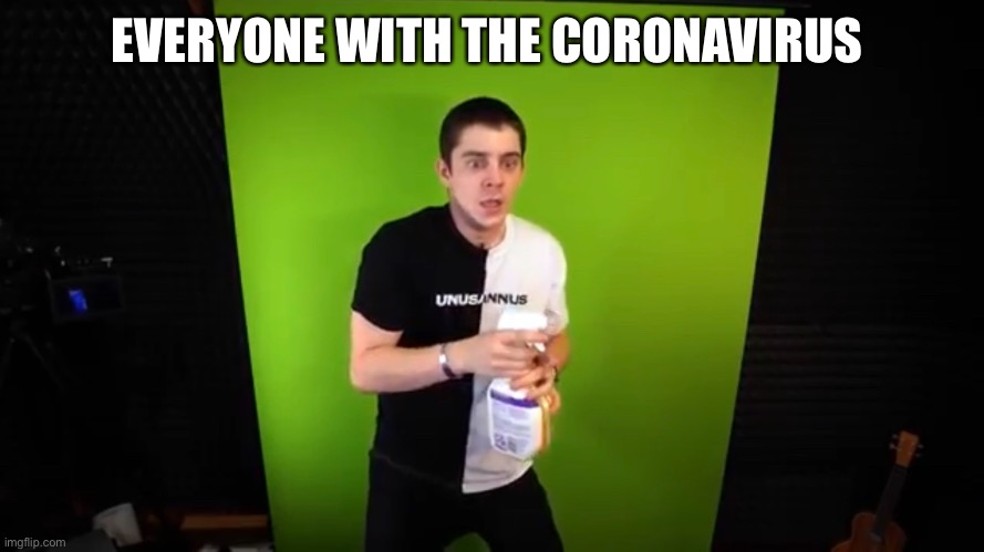 EVERYONE WITH THE CORONAVIRUS | image tagged in youtubers | made w/ Imgflip meme maker