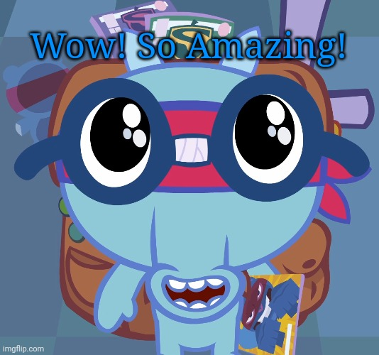 Sniffles's Cute Eyes (HTF) | Wow! So Amazing! | image tagged in sniffles's cute eyes htf | made w/ Imgflip meme maker