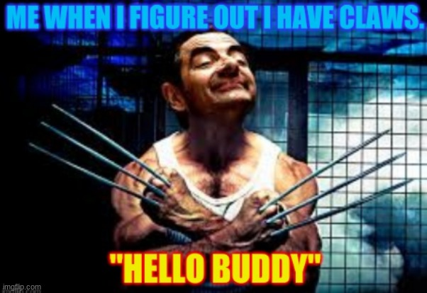 Mr bean when he realises he has claws | image tagged in rowan atkinson,mr bean,marvel,wolverine,stan lee | made w/ Imgflip meme maker