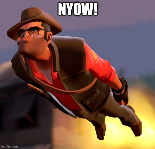 TF2 sniper cruise missle | NYOW! | image tagged in tf2 sniper cruise missle | made w/ Imgflip meme maker