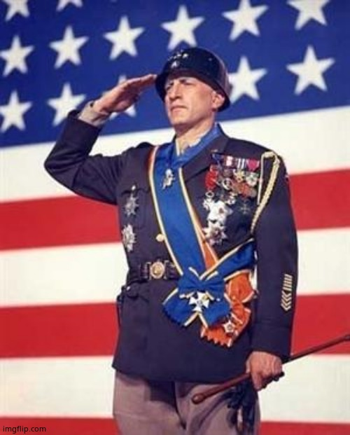 Patton Salutes You | image tagged in patton salutes you | made w/ Imgflip meme maker