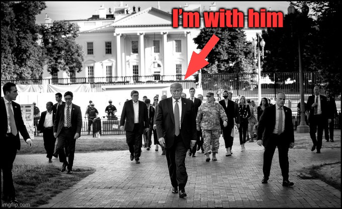 Proud to stand with my bad-ass POTUS. |  I'm with him | image tagged in maga,potus,potus45 | made w/ Imgflip meme maker