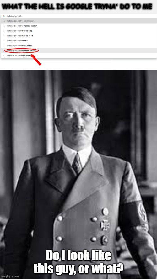 "Hitler says: ""Lets invade Poland"" 