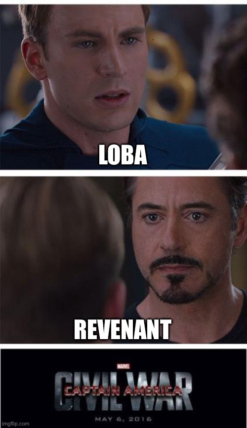 Marvel Civil War 1 |  LOBA; REVENANT | image tagged in memes,marvel civil war 1 | made w/ Imgflip meme maker