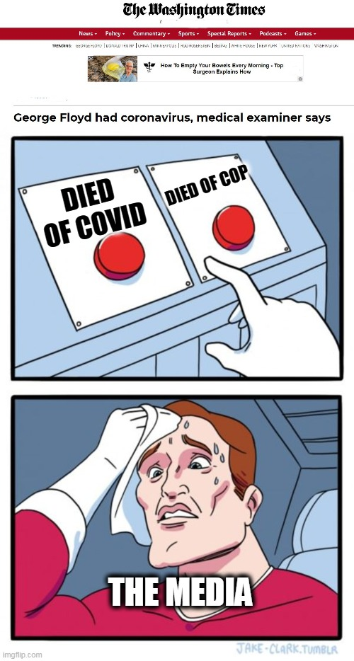 DIED OF COP; DIED OF COVID; THE MEDIA | image tagged in memes,two buttons | made w/ Imgflip meme maker