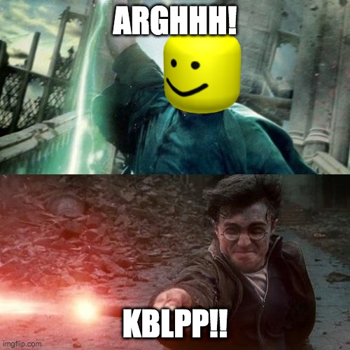 Harry Potter meme |  ARGHHH! KBLPP!! | image tagged in harry potter meme | made w/ Imgflip meme maker