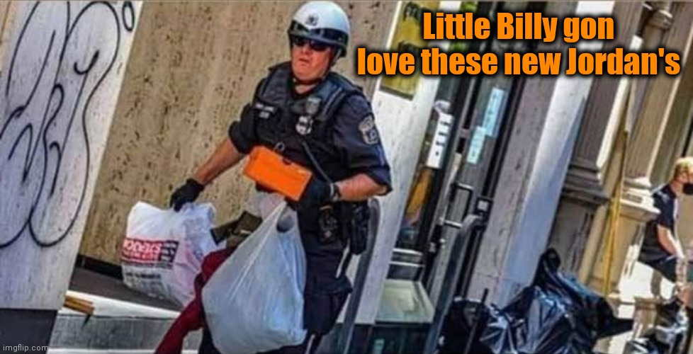 Officer down send backup |  Little Billy gon love these new Jordan's | image tagged in police officer,looting,sneakers | made w/ Imgflip meme maker