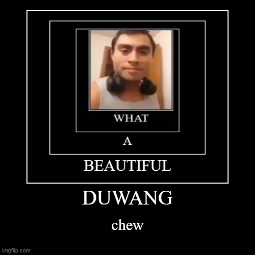 There must be no other place as pretty as this town. | DUWANG | chew | image tagged in funny,demotivationals,duwang,chew,what,jojo's bizarre adventure | made w/ Imgflip demotivational maker