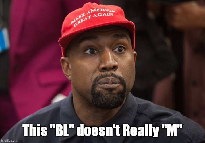 "KanyeBLM |  This ""BL"" doesn't Really ""M"" 