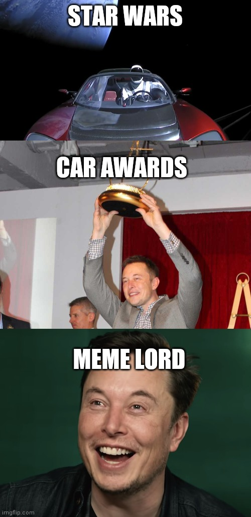 Elon Musk |  STAR WARS; CAR AWARDS; MEME LORD | image tagged in memes,ah i see you are a man of culture as well,elon musk | made w/ Imgflip meme maker