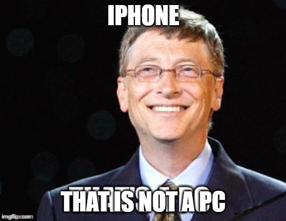 That's not a pc |  IPHONE; THAT IS NOT A PC | image tagged in iphone | made w/ Imgflip meme maker