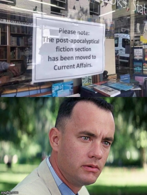 Sign of the times... | image tagged in forest gump,covid-19,riots,and just like that | made w/ Imgflip meme maker
