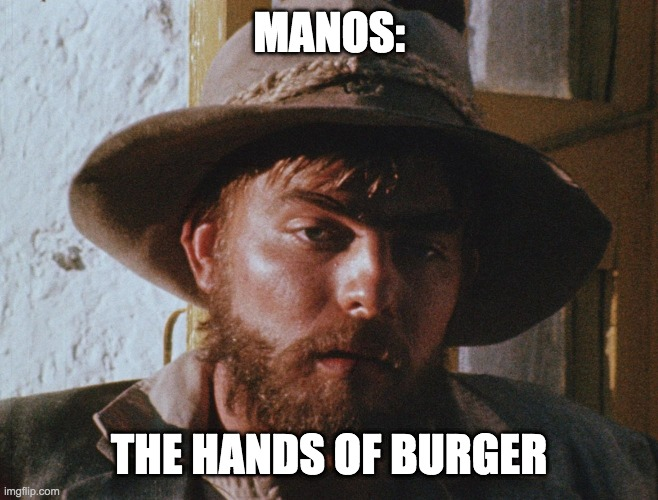 MANOS: THE HANDS OF BURGER | image tagged in torgo | made w/ Imgflip meme maker