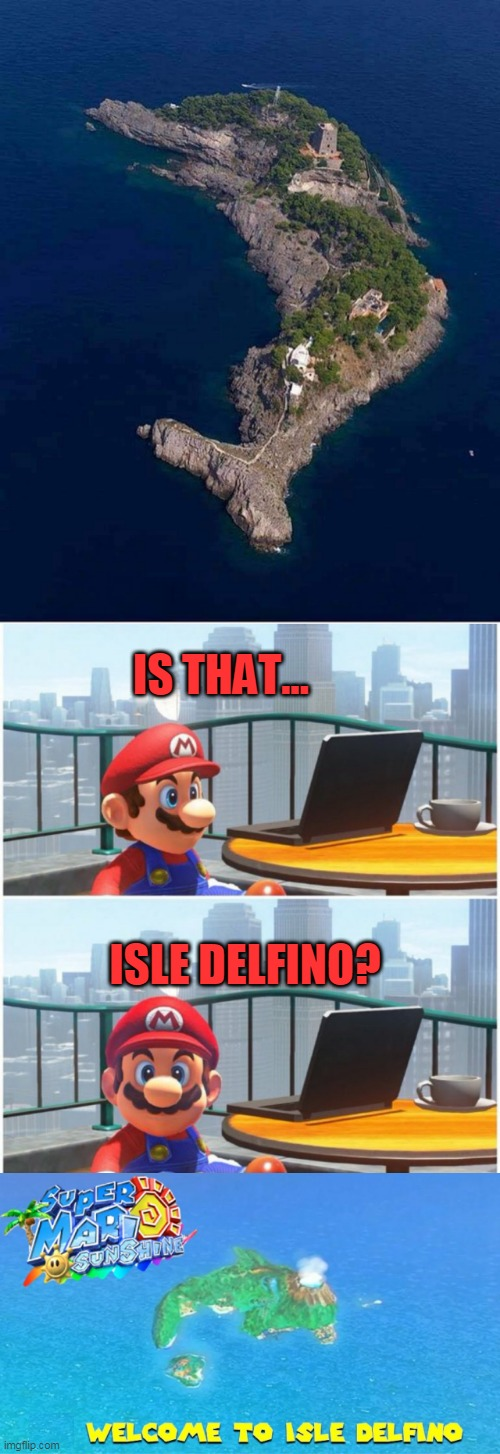 I DONT SEE A VOLCANO |  IS THAT... ISLE DELFINO? | image tagged in memes,super mario bros,island,nintendo | made w/ Imgflip meme maker