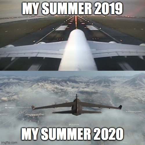 My Summer 2020 |  MY SUMMER 2019; MY SUMMER 2020 | image tagged in summer vacation,modern warfare,verdansk meme,call of duty | made w/ Imgflip meme maker