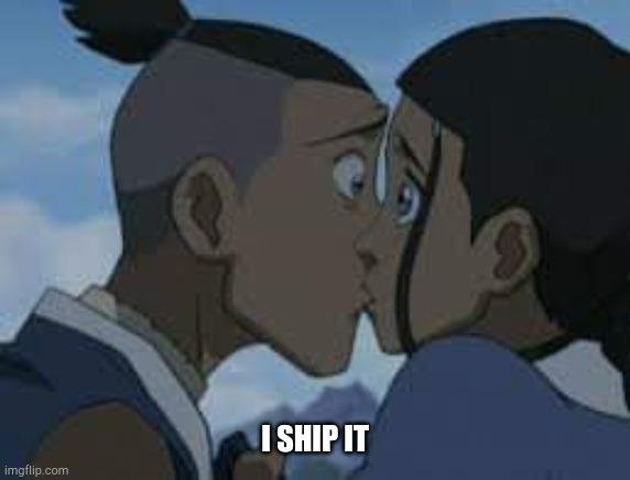 Avatar the last Airbender |  I SHIP IT | image tagged in avatar the last airbender | made w/ Imgflip meme maker