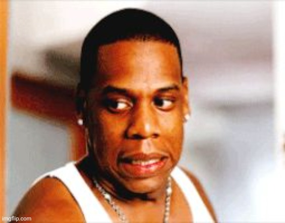 Jay-Z oops | image tagged in jay-z oops | made w/ Imgflip meme maker