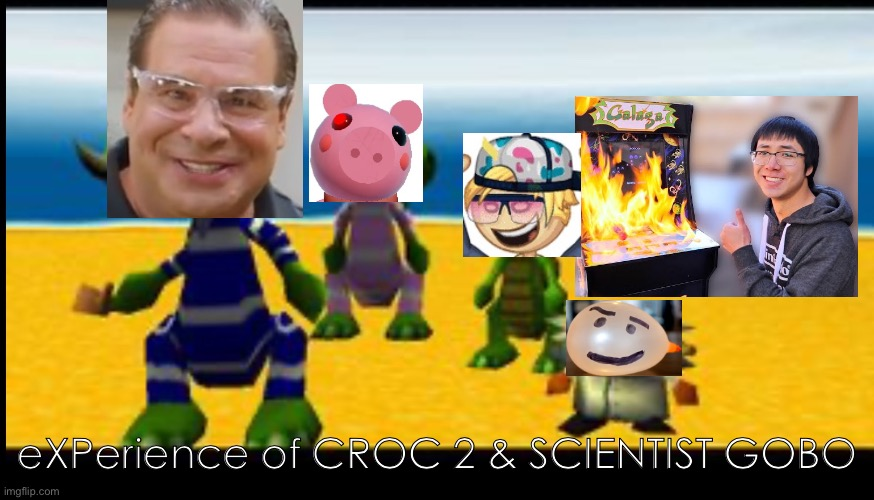 CROC 2 AND SCIENTIST GOBO |  eXPerience of CROC 2 & SCIENTIST GOBO | image tagged in croc 2 and scientist gobo,water,plainrock124 with 3 fingers,flipline,piggy,phil swift | made w/ Imgflip meme maker