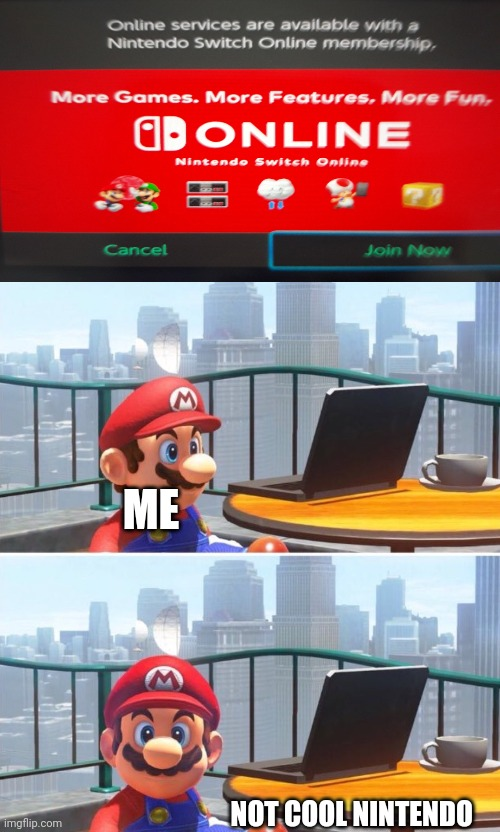Online membership sucks |  ME; NOT COOL NINTENDO | image tagged in mario looks at computer,mario,nintendo,online gaming,crap | made w/ Imgflip meme maker