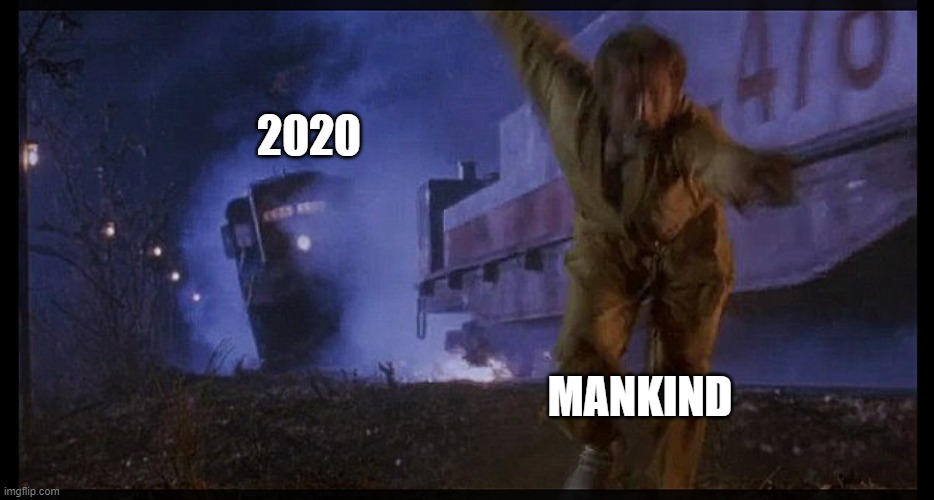 2020 is a Train Wreck |  2020; MANKIND | image tagged in the fugitive,2020,covid-19,riots,looting,trump | made w/ Imgflip meme maker