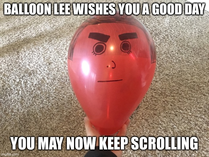 Transformation jutsu |  BALLOON LEE WISHES YOU A GOOD DAY; YOU MAY NOW KEEP SCROLLING | image tagged in naruto,funny,comedy,no regrets | made w/ Imgflip meme maker