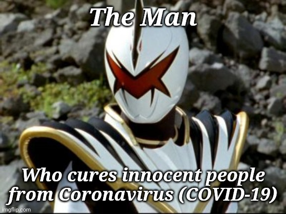 The Excellent Excitement! ABAREKILLER |  The Man; Who cures innocent people from Coronavirus (COVID-19) | image tagged in abarekiller,memes,coronavirus,covid-19,funny,super sentai | made w/ Imgflip meme maker