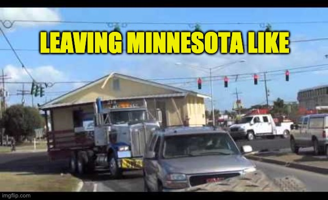 Leaving Minnesota Like |  LEAVING MINNESOTA LIKE | image tagged in police,minnesota,no police,politics,trump,protest | made w/ Imgflip meme maker