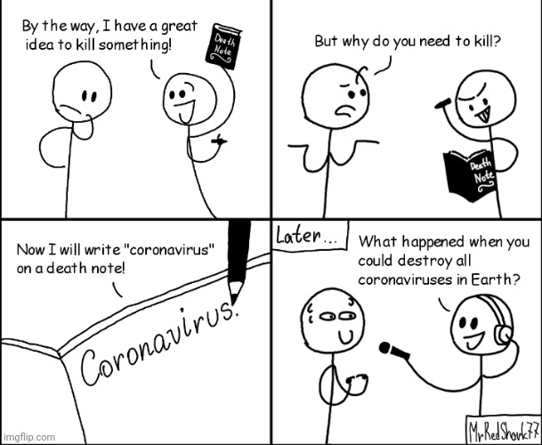 How to fast kill all Coronaviruses! | image tagged in funny,comics/cartoons,coronavirus,death note,ideas,how to | made w/ Imgflip meme maker