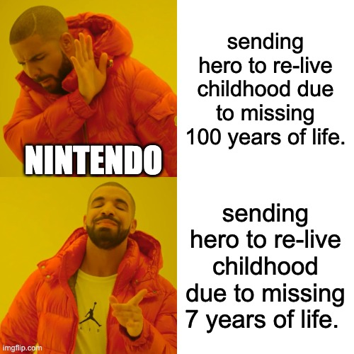 Botw v oot |  sending hero to re-live childhood due to missing 100 years of life. NINTENDO; sending hero to re-live childhood due to missing 7 years of life. | image tagged in memes,drake hotline bling | made w/ Imgflip meme maker